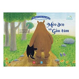 Bộ Sách Giáo Dục Sớm Dành Cho Trẻ Em Từ 2-8 Tuổi - Mèo đen và Gấu xám