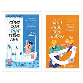 """Combo Cùng Con """"Tắm"""" Tiếng Anh +  Để Trẻ Hạnh Phúc Đến Trường 1"""