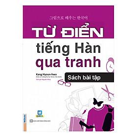 Từ Điển Tiếng Hàn Qua Tranh - Sách Bài Tập