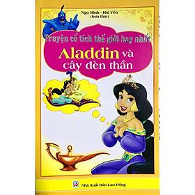 Truyện cổ tích thế giới hay nhất - Aladdin và cây đèn thần