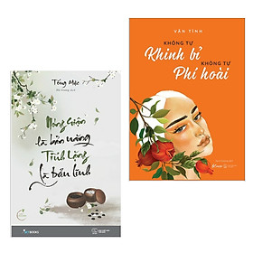 Combo 2 Cuốn  Nóng Giận Là Bản Năng , Tĩnh Lặng Là Bản Lĩnh + Không Tự Khinh Bỉ Không Tự Phí Hoài (Tặng kèm Bookmark Happy Life )