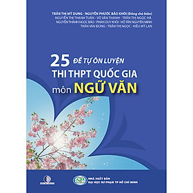 25 Đề Tự Ôn Luyện Thi THPT Quốc Gia Môn Ngữ Văn