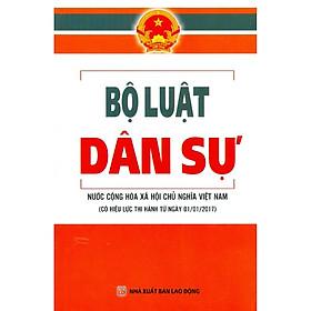 Bộ Luật Dân Sự  Nước Cộng Hòa Xã Hội Chủ Nghĩa Việt Nam (Có Hiệu Lực Thi Hành Từ Ngày 01/01/2017)