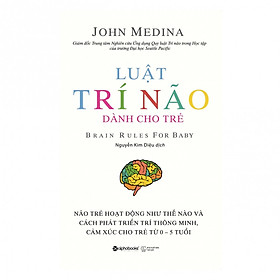 Luật Trí Não Dành Cho Trẻ - Brain Rules For Baby ( Tặng Bookmark Sáng Tạo )