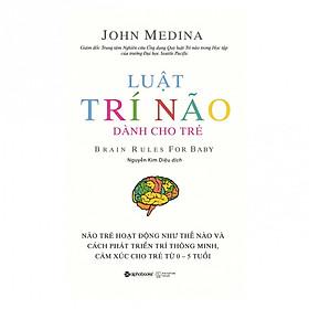 Luật Trí Não Dành Cho Trẻ - Brain Rules For Baby (Quà Tặng Card đánh dấu sách đặc biệt)
