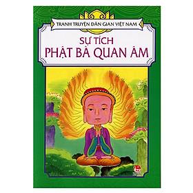 Tranh Truyện Dân Gian Việt Nam: Sự Tích Phật Bà Quan Âm (Tái Bản 2018)