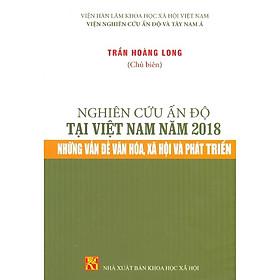 Nghiên Cứu Ấn Độ Tại Việt Nam Năm 2018 - Những Vấn Đề Văn Hóa, Xã Hội Và Phát Triển