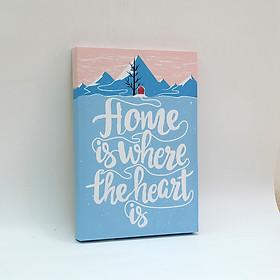 Tranh slogan canvas tạo động lực [trang trí văn phòng, nhà ở, căn hộ] TPE007 home is where the heart is Cocopic