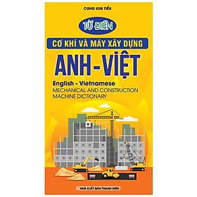 Từ Điển Cơ Khí Và Máy Xây Dựng Anh - Việt
