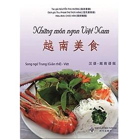 Những Món Ngon Việt Nam - Song Ngữ Hoa (Giản Thể) - Việt