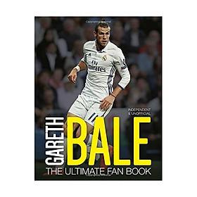 Gareth Bale: Ultimate Fan Book