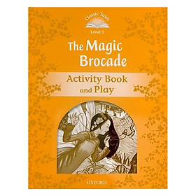 Classic Tales Second Edition Level 5 The Magic Brocade Activity Book and Play