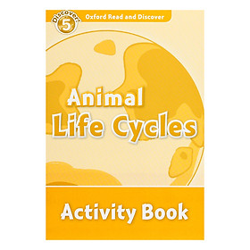 Oxford Read and Discover 5: Animal Lifecycles Activity Book