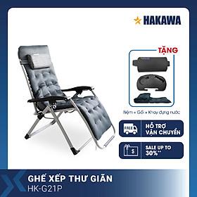 GHẾ BỐ XẾP THƯ GIÃN CAO CẤP HAKAWA HK-G21P - HÀNG CHÍNH HÃNG