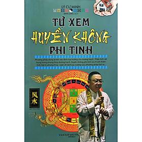 [Download sách] Tự Xem Huyền Không Phi Tinh (Lý Cư Minh) - Bản 2019