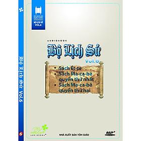 Đĩa Bộ Lịch Sử, Vol.6: Sách Ét-Te, Sách Ma-Ca-Bê Quyển I, II