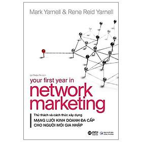 Sách - Mạng Lưới Kinh Doanh Đa Cấp - Your First Year In Network Marketing