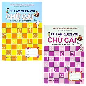 Combo Hành Trang Cho Em Vào Lớp 1 - Bé Làm Quen Với Chữ Cái - Tập 1 Và 2 (Bộ 2 Tập)