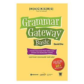 Grammar Gateway Basic - Ngữ Pháp Tiếng Anh Cho Người Mất Gốc  (Quà tặng: Cây viết Galaxy)