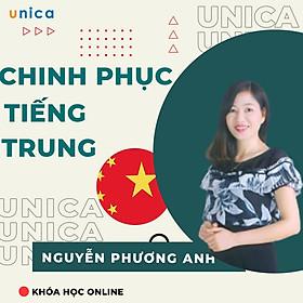Khóa học NGOẠI NGỮ- Chinh phục Tiếng Trung thật đơn giản -[UNICA.VN