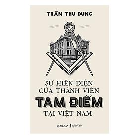 [Download Sách] Sự Hiện Diện Của Thành Viên Tam Điểm Tại Việt Nam