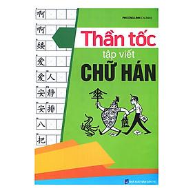 Thần Tốc Tập Viết Chữ Hán