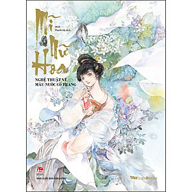 Mĩ Nữ Hoa - Nghệ Thuật Vẽ Màu Nước Cổ Trang
