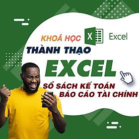 Khóa học TIN HỌC VP - Thành thạo sổ sách kế toán và báo cáo tài chính trên Excel [UNICA.VN
