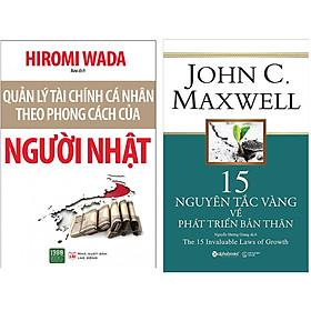 Combo 2 Cuốn Sách:  15 Nguyên Tắc Vàng Về Phát Triển Bản Thân+ Quản Lý Tài Chính Cá Nhân Theo Phong Cách Của Người Nhật