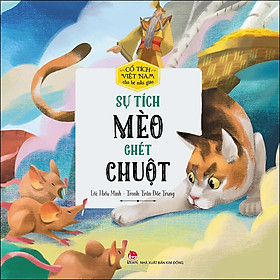 Cổ Tích Việt Nam Cho Bé Mẫu Giáo: Sự Tích Mèo Ghét Chuột