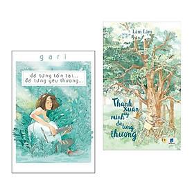 Combo 2 Cuốn: Đã Từng Tồn Tại Đã Từng Yêu Thương + Thanh Xuân Ấy Mình Đã Từng Thương (Tặng kèm Bookmark Happy Life)