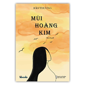 MÙI HOÀNG KIM - Bảo Thương