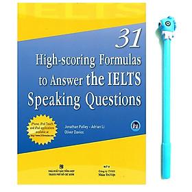 31 High-scoring Formulas To Answer The IELTS Speaking Questions ( Tặng Kèm Bút )