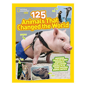 National Geographic Kids 125 Animals That Changed The World