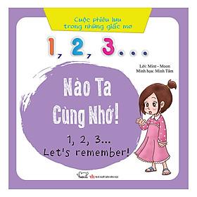 Cuộc Phiêu Lưu Của Những Giấc Mơ - 1, 2, 3… Nào Ta Cùng Nhớ (Song Ngữ Việt - Anh)