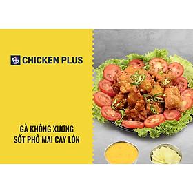 Chicken PlusGà Không Xương Sốt Phô Mai Cay Lớn