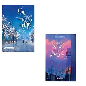 Bộ 2 cuốn ngôn tình siêu hay: Em Là Vì Sao Trong Mắt Anh - Sao Trên Trời Thật Xa Sao Của Anh Thật Gần