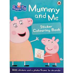 Sách tô màu Peppa Pig: Mummy and Me Sticker Colouring Book
