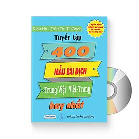 Tuyển tập 400 mẫu bài dịch Trung – Việt, Việt – Trung hay nhất (Song ngữ Trung – Việt – có phiên âm, có Audio nghe)