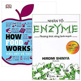 Combo How Food Works - Hiểu Hết Về Thức Ăn + Nhân Tố Enzyme - Phương Thức Sống Lành Mạnh (Bộ 2 Cuốn)