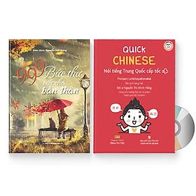 Combo 2 sách: Quick Chinese – Nói tiếng Trung Quốc cấp tốc (Có Audio, CD nghe) + 999 Bức thư viết cho bản thân 2018 (Trung - Pinyin - Việt) (có Audio nghe) + DVD quà tặng