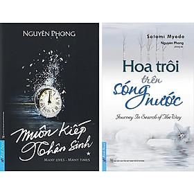 Combo 2 Cuốn: Muôn Kiếp Nhân Sinh + Hoa Trôi Trên Sông Nước (5176,5125)