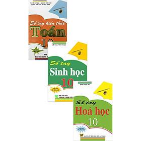 Combo Sổ Tay Toán + Hóa Học + Sinh Học Lớp 10