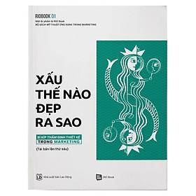 Rio Book No.1 - Xấu Thế Nào, Đẹp Ra Sao - Bí Kíp Thẩm Định Thiết Kế Trong Marketing (Tái Bản Lần 6)