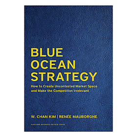 Harvard Business Review Blue Ocean Strategy, Expanded Edition: How to Create Uncontested Market Space and Make the Competition Irrelevant (Leatherbound Deluxe Collector's Edition)
