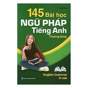 145 Bài Học Ngữ Pháp Tiếng Anh Thường Dùng