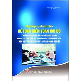 Nghiệp Vụ Dành Cho Kế Toán Kiểm Toán Nội Bộ Chuẩn Mực, Nguyên Tắc Đạo Đức Nghề Nghiệp Và Quy Chế Kiểm Toán Nội Bộ Trong Các Cơ Quan Nhà Nước, Đơn Vị Sự Nghiệp Công Lập Và Doanh Nghiệp
