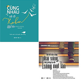 Bộ 2 cuốn sách truyền cảm hứng: Cùng Nhau Sẽ Đi Xa Hơn - Dù Thế Nào Cũng Phải Sống Bởi Chúng Ta Chỉ Sống Một Lần