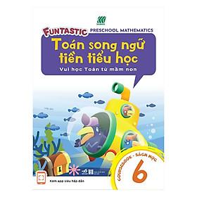 Toán Song Ngữ Tiền Tiểu Học - Sách Học 6