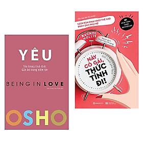 Combo 2 cuốn: OSHO - Yêu - Being In Love + Này Cô Gái, Thức Tỉnh Đi!